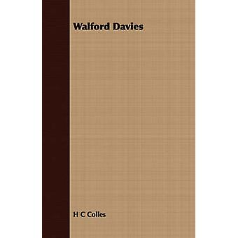 Walford Davies by Colles & H C