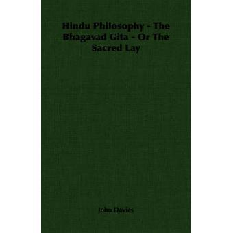 Hindu Philosophy  The Bhagavad Gita  Or The Sacred Lay by Davies & John