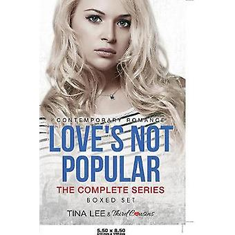 Loves Not Popular  The Complete Series Contemporary Romance by Third Cousins