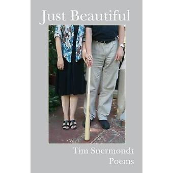 Just Beautiful by Suermondt & Tim