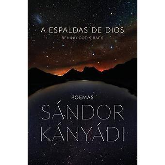 A espaldas de dios by Kanyadi & Sandor