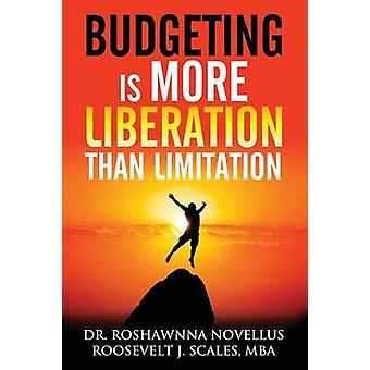 Budgeting Is More Liberation Than Limitation by Novellus & Roshawnna