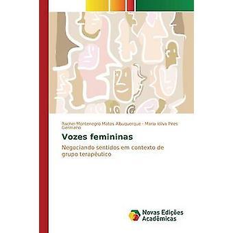 Vozes femininas by Montenegro Matos Albuquerque Rachel