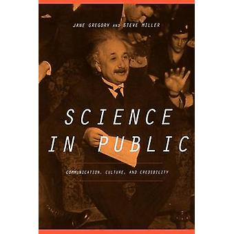 Science in Public Communication Culture and Credibility by Gregory & Jane