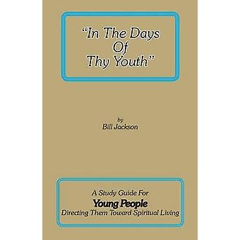 In The Days Of Thy Youth by Bill & Jackson