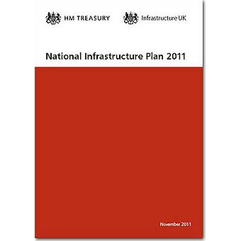 National Infrastructure Plan 2011 by Great Britain - H. M. Treasury -