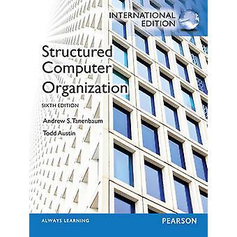 Structured Computer Organization by Andrew S. Tanenbaum - Todd Austin