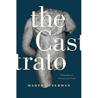 The Castrato - Reflections on Natures and Kinds by Martha Feldman - 97