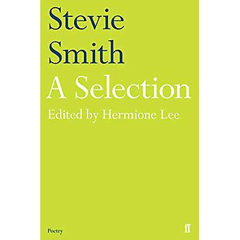 Stevie Smith - A Selection - edited by Hermione Lee by Stevie Smith - 9