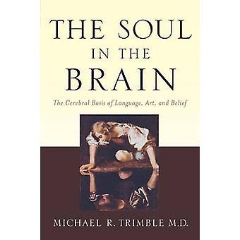 Die Seele in der Gehirn - die zerebrale Grundlage der Sprache - Kunst- und Bel