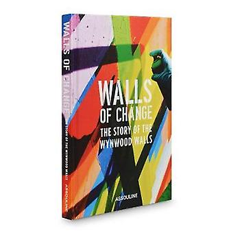 Walls of Change - The Wynwood Walls Story - 9781614288572 Book