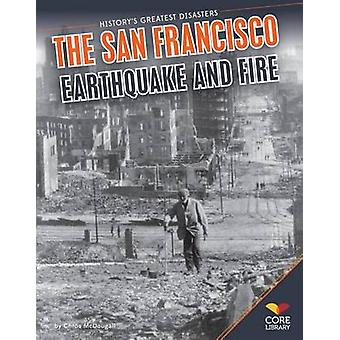San Francisco Earthquake and Fire by Chrs McDougall - Chros McDougall