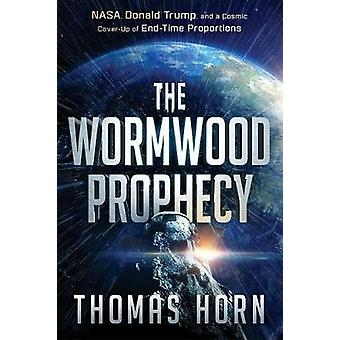 Wormwood Prophecy - The by Thomas Horn - 9781629997551 Book