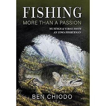Fishing - More Than a Passion by Ben Chiodo - 9781732352612 Book