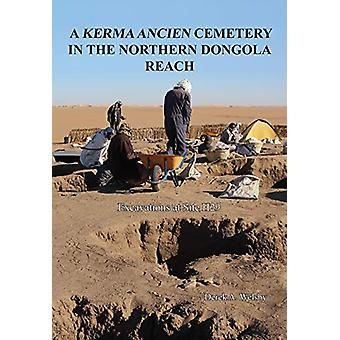 A Kerma Ancien Cemetery in the Northern Dongola Reach - Excavations at