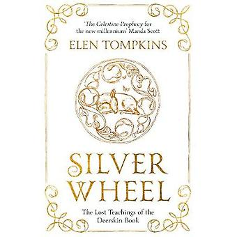 Silver Wheel - The Lost Teachings of the Deerskin Book von Elen Elenna