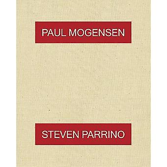 Paul Mogensen & Steven Parrino by Paul Mogensen - 9781949172126 B