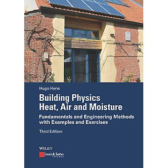 Building Physics - Heat - Air and Moisture - Fundamentals and Engineer