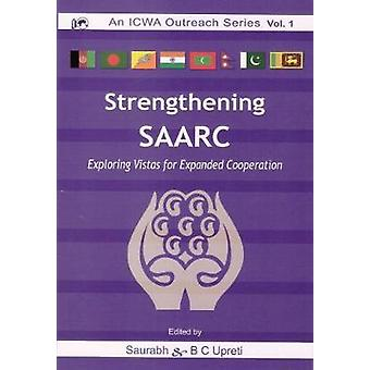 Strengthening SAARC - Exploring Vistas from Expanded Cooperation by Dr