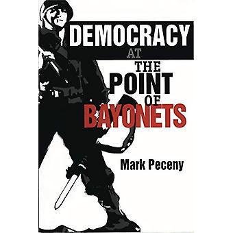 Demokrati på Point of Bayonets av Peceny - 9780271018836 Bok