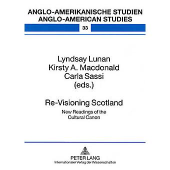 Re-Visioning Scotland - New Readings of the Cultural Canon by Lyndsay