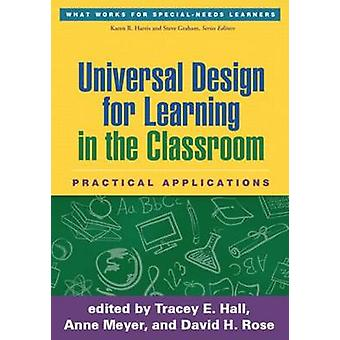 Universal Design for Learning in the Classroom  Practical Applications by Edited by Tracey E Hall & Edited by Anne Meyer & Edited by David H Rose