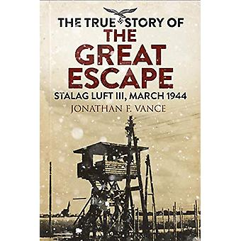 Stalag Luft III Breakout - The Men of the Great Escape by Jonathan Van