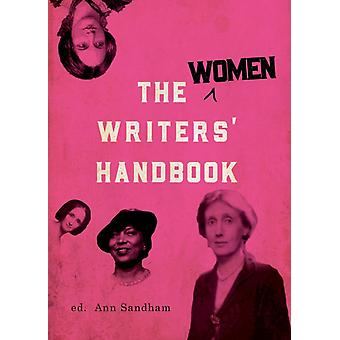 The Women Writers Handbook by Byatt & A.S.Gregory & PhilippaKay & JackieThien & MadeleineVitale & IdaWoolf & Emma