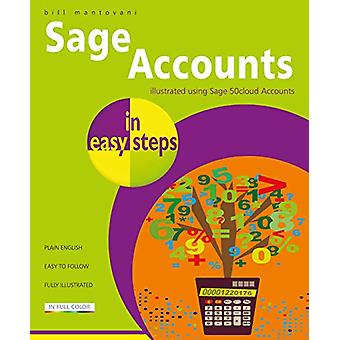 Sage Accounts in easy steps - Illustrated using Sage 50cloud by Bill M