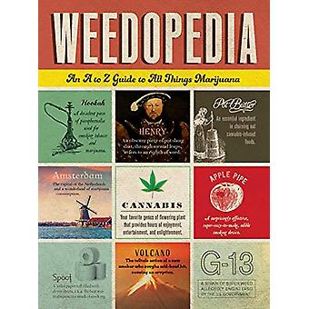 Weedopedia - An A to Z Guide to All Things Marijuana by Adams Media -