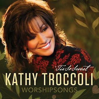 Kathy Troccoli - Worshipsongs: 'Tis So Sweet [CD] USA import