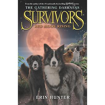 Survivors The Gathering Darkness 4 Red Moon Rising by Erin Hunter & Illustrated by Laszlo Kubinyi & Illustrated by Julia Green