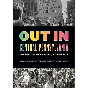 Out in Central Pennsylvania: The History of an LGBTQ Community (Keystone Books)