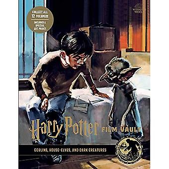 Harry Potter: Film Vault: Volume 9: Goblins, House-Elves y Dark Creatures