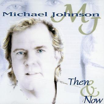 Michael Johnson - Then & Now [CD] USA import