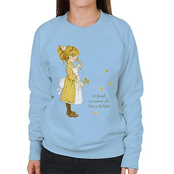 Holly Hobbie En ven bor i hjertet Kvinder & apos;s Sweatshirt