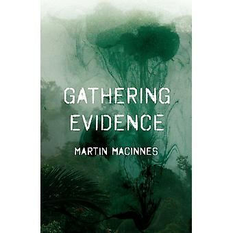 Gathering Evidence by MacInnes & Martin Author