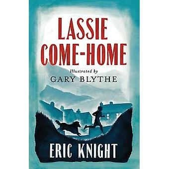 Lassie ComeHome Illustrated by Gary Blythe Alma Junior Classics