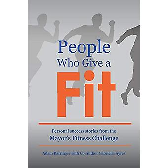 People Who Give a Fit - Personal Success Stories from the Mayor's Fitn