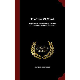 The Inns of Court - An Historical Description of the Inns of Court and