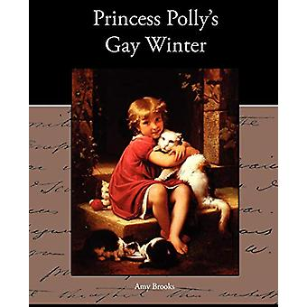 Princess Polly's Gay Winter by Amy Brooks - 9781438533391 Book