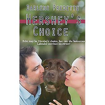 Hershey's Choice by Darlene Fredette - 9781509205042 Book