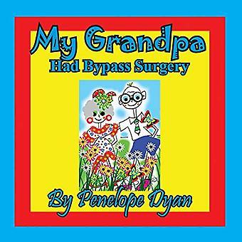My Grandpa Had Bypass Surgery by Penelope Dyan - 9781614774006 Book