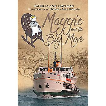 Maggie and the Big Move by Patricia Ann Haveman - 9781643001586 Book
