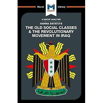 The Old Social Classes And The Revolutionary Movements Of Iraq by Dal