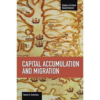Capital Accumulation and Migration  Studies in Critical Social Sciences Volume 46