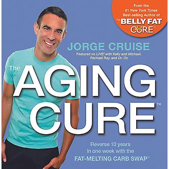 The Aging Cure: The Belly Fat Cure? Fresh Meals 9781401937157
