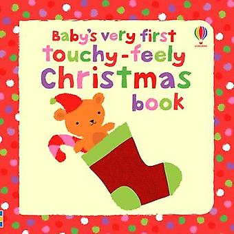Baby's Very First Touchyfeely Christmas Book Baby's Very First Books