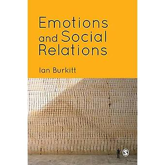 Emotions and Social Relations by Burkitt & Ian