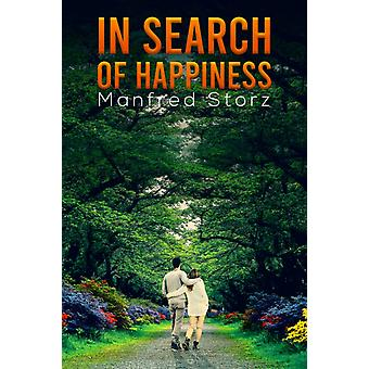 In Search of Happiness by Manfred Storz